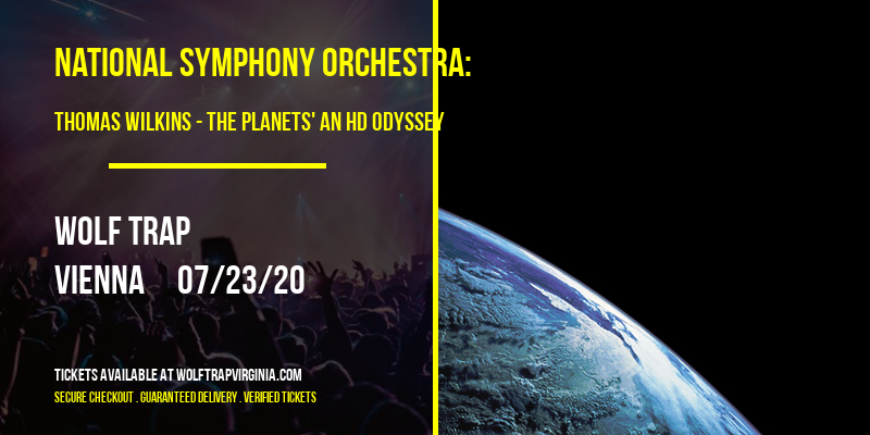 National Symphony Orchestra: Thomas Wilkins - The Planets' An HD Odyssey at Wolf Trap