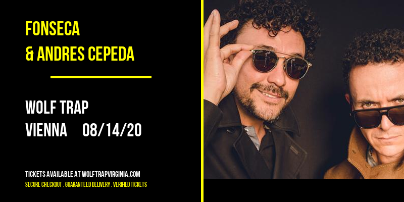 Fonseca & Andres Cepeda at Wolf Trap